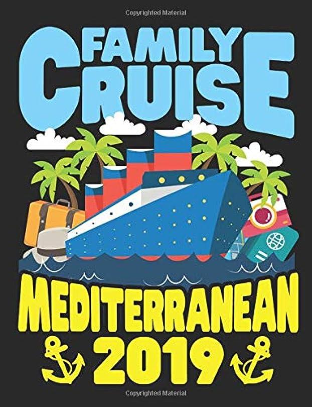 食用記念日獲物Family Cruise Mediterranean 2019: A Wide Ruled Composition Notebook For Men, Women And Children Who Love Cruises To The Mediterranean