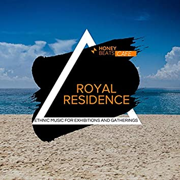 Royal Residence - Ethnic Music For Exhibitions And Gatherings