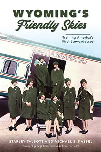 Wyoming's Friendly Skies: Training America's First Stewardesses (Landmarks)