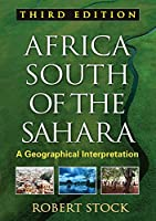 Africa South of the Sahara: A Geographical Interpretation (Texts in Regional Geography)