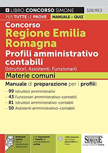 Concorso Regione Emilia Romagna. Profili amministrativo contabili (Istruttori, Assistenti, Funzionari). Materie comuni. Con espansione online. Con software di simulazione