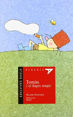Tomàs i el llapis màgic: 7 (Albades Infantil - Serie roja)