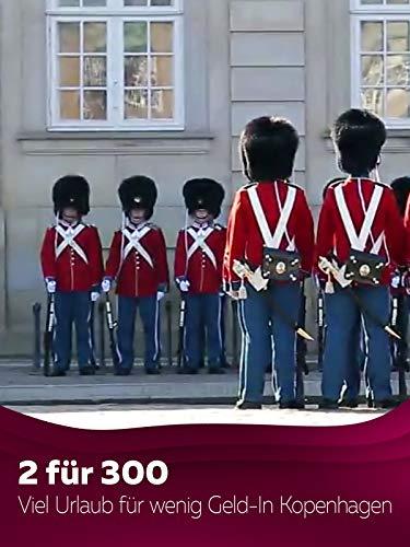 2 für 300 - Viel Urlaub für wenig Geld - In Kopenhagen
