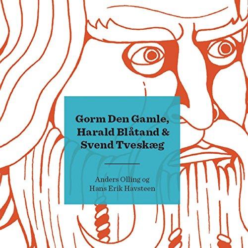 Gorm Den Gamle, Harald Blåtand & Svend Tveskæg (Kongerækken: Historiske kortbogsserie) audiobook cover art