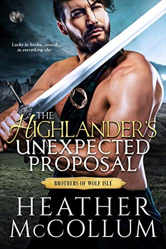 The Highlander's Unexpected Proposal (The Brothers of Wolf Isle) - Kindle  edition by McCollum, Heather. Romance Kindle eBooks @ Amazon.com.