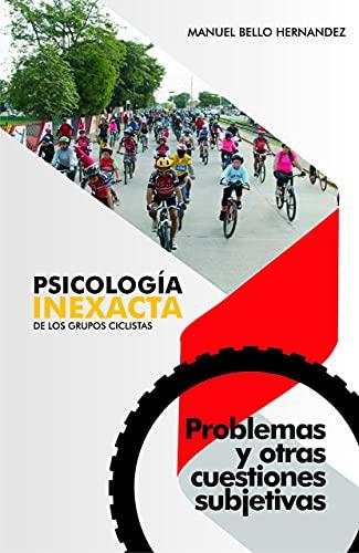 Psicología inexacta de los grupos ciclistas y otras cuestiones subjetivas