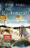 Das Küstengrab: Kriminalroman - Eric Berg