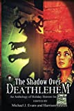 The Shadow Over Deathlehem: An Anthology of Holiday Horrors for Charity