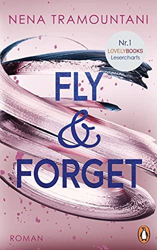 Fly & Forget: Roman. Die Nr. 1 der Lovelybooks Lesercharts! (Die Soho-Love-Reihe)