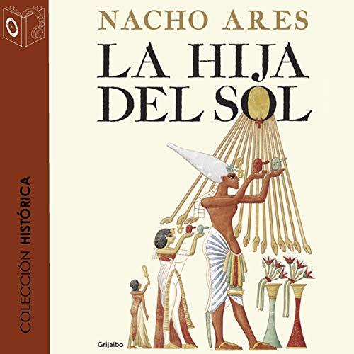 La hija del sol [The Daughter of the Sun] audiobook cover art