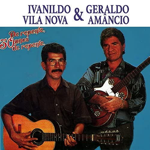 Ivanildo Vila Nova & Geraldo Amâncio