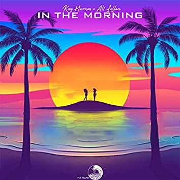 In the Morning (feat. Al1 Laflare)