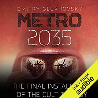 Metro 2035                   Written by:                                                                                                                                 Dmitry Glukhovsky                               Narrated by:                                                                                                                                 Rupert Degas                      Length: 19 hrs and 24 mins     24 ratings     Overall 4.7