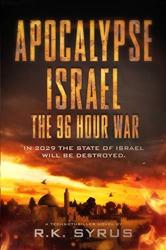 Apocalypse Israel: The 96-Hour War: 1 (Apocalypse World)