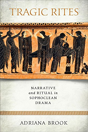 Tragic Rites: Narrative and Ritual in Sophoclean Drama (Wisconsin Studies in Classics)