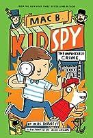 The Impossible Crime (Mac B., Kid Spy #2) (Mac B Kid Spy 2)