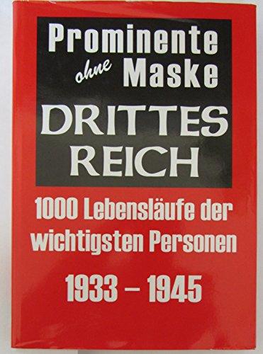 Prominente ohne Maske - Drittes Reich - 1000 Lebensläufe der wichtigsten Personen - 1933 - 1945