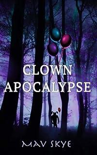 Clown Apocalypse (Girl Clown Hatchet Suspense Series Book 1) (Volume 3)