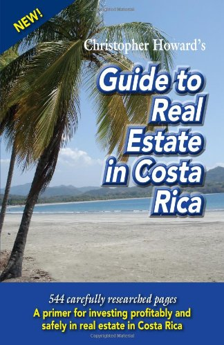 Christopher Howards Guide to Real Estate in Costa Rica