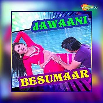 Jawaani Besumaar