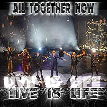 All Together Now (Live Is Life)