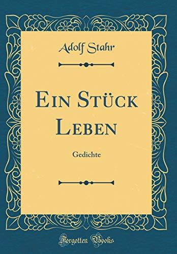Ein Stück Leben: Gedichte (Classic Reprint)