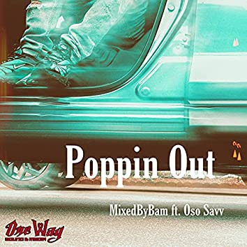 Poppin Out (feat. Oso Savv)