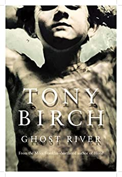 Ghost River by [Tony Birch]