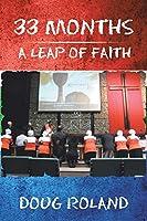 33 Months: A Leap of Faith