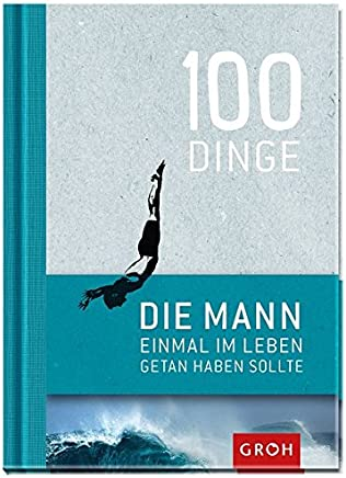 100 Dinge die ANN einal i Leben getan haben sollte by Joachim Groh