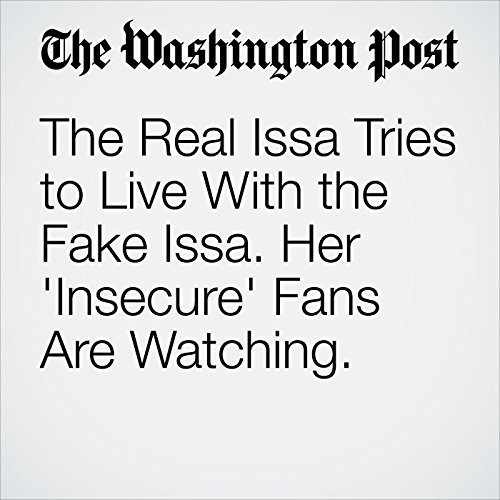 The Real Issa Tries to Live With the Fake Issa. Her 'Insecure' Fans Are Watching. copertina