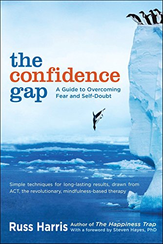 CONFIDENCE GAP: A Guide to Overcoming Fear and Self-Doubt