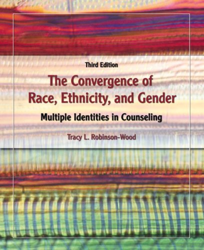 The Convergence of Race, Ethnicity, and Gender: Multiple Identities in Counseling (3rd Edition)