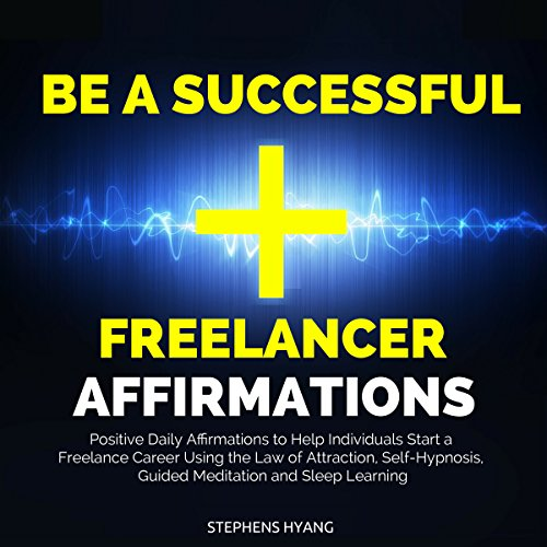 Be a Successful Freelancer Affirmations Titelbild