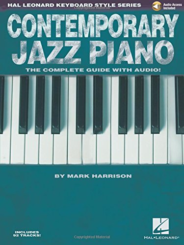 Hal Leonard Keyboard Style Series: Contemporary Jazz Piano - The Complete Guide With CD: Lehrmaterial, CD für Klavier, Keyboard