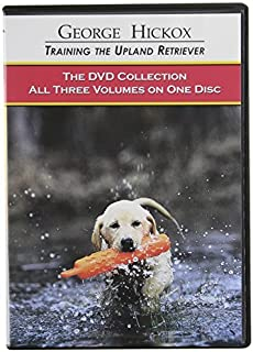 Training The Upland Retriever: All Three Volumes on One Disc (Volumes 1, 2, 3) by George Hickox