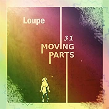 31 Moving Parts