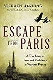 Image of Escape from Paris: A True Story of Love and Resistance in Wartime France