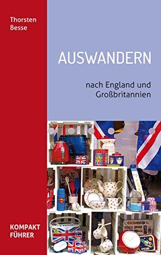 Kompaktführer Auswandern nach England und Großbritannien