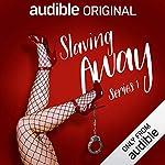 Slaving Away (Series 1) cover art