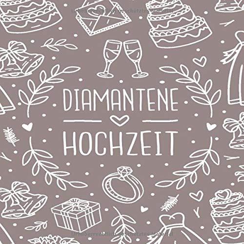 Diamantene Hochzeit: Diamantene Hochzeit 60 Jahre Gästebuch zum Hochzeitstag nach 60 Jahren. Zum...