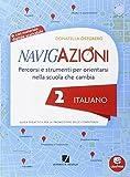 Navigazioni. Italiano. Mappe per orientarsi nella scuola che cambia. Per la 2ª classe elementare. Con CD-ROM. Con espansione online