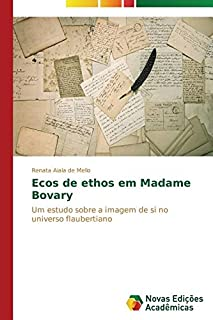 Ecos de ethos em Madame Bovary (Portuguese Edition)