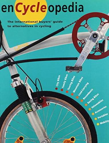 Encyclopedia: The International Buyers' Guide to Alternatives in Cycling