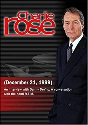 Charlie Rose with Danny DeVito; Michael Stipe, Mike Mills & Peter Buck (December 21, 1999)