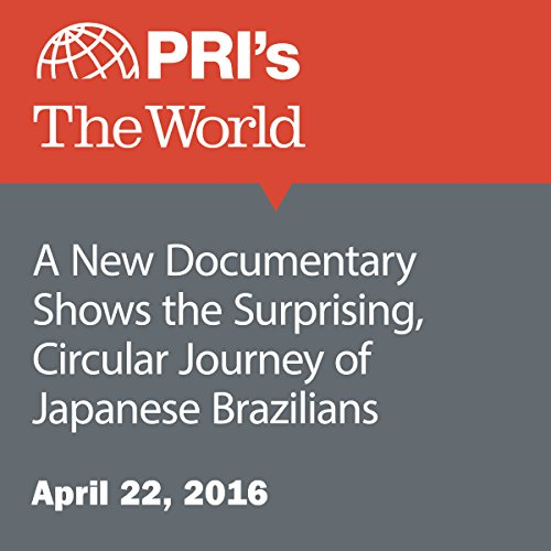 A New Documentary Shows the Surprising, Circular Journey of Japanese Brazilians audiobook cover art