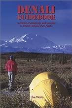 Denali Guidebook to Hiking, Photography, and Camping in Denali National Park, Alaska