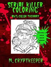 Serial Killer Coloring Book: A Halloween Coloring book For Adults - Gothic Color Therapy: Blood, Horror, Murder, Gore and ...