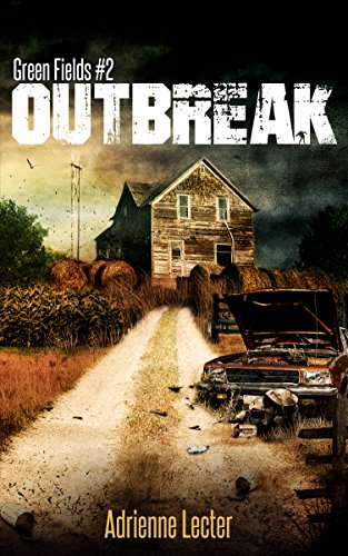 Outbreak: Green Fields #2 by [Adrienne Lecter]