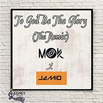 To God Be The Glory (feat. JEMIO)